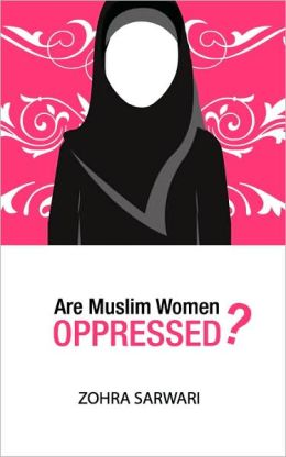 Are Muslim Women Oppressed?
