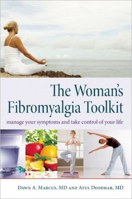 The Woman's Fibromyalgia Toolkit: Manage Your Symptoms and Take Control of Your Life