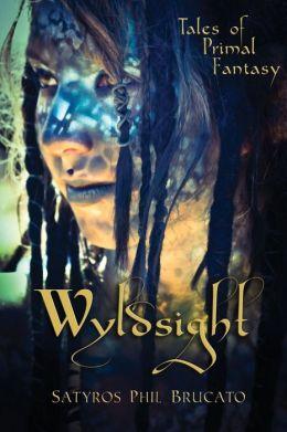 Wyldsight: Tales of Primal Fantasy