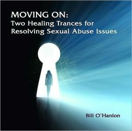 Moving on: Two Healing Trances for Resolving Sexual Abuse Issues