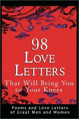 98 Love Letters That Will Bring You To Your Knees