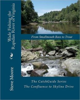 Wade Fishing the Rapidan River of Virginia: From Smallmouth Bass to Trout