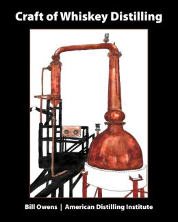 Craft Of Whiskey Distilling