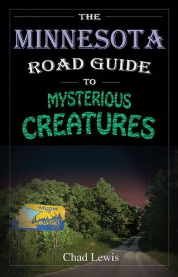 The Minnesota Road Guide to Mysterious Creatures