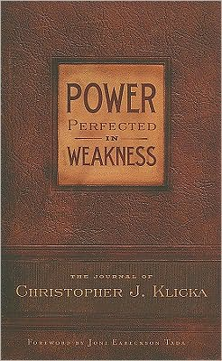 Power Perfect in Weakness: The Journal of Christopher J. Klicka