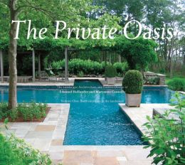 The Private Oasis: The Landscape Architecture of Edmund Hollander Design