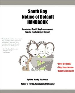 South Bay Notice of Default Handbook: How Smart South Bay Homeowners Handle the Notice of Default