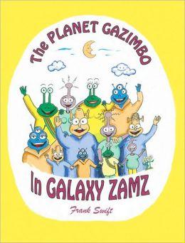 The Planet Gazimbo in Galaxy Zamz