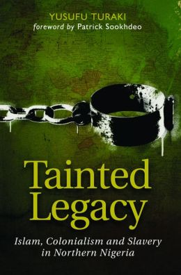 Tainted Legacy: Islam, colonialism and slavery in Northern Nigeria