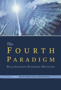 The Fourth Paradigm : Data-intensive Scientific Discovery