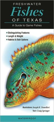 Freshwater Fishes of Texas: A Guide to Game Fishes
