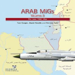 Arab MiGs Volume 3: The June 1967 War