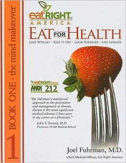 Eat for Health, Book One The Mind Makeover and Book Two the Body Makeover (Flip Over): Lose Weight, Keep It Off, Look Younger, Live Longer