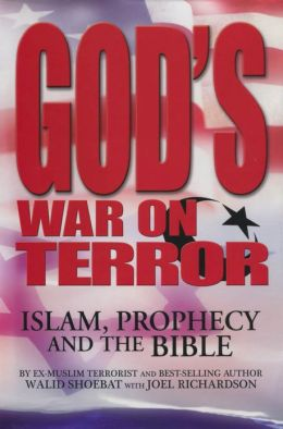 God's War on Terror: Islam, Prophecy and the Bible