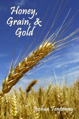 Honey, Grain, and Gold