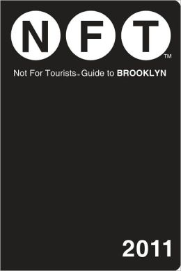 Not For Tourists (NFT) Guide to Brooklyn 2011