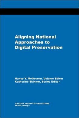 Aligning National Approaches to Digital Preservation