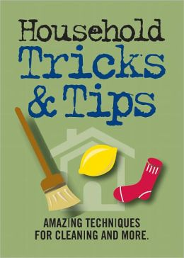 Household Tricks & Tips: Amazing Techniques for Cleaning and More
