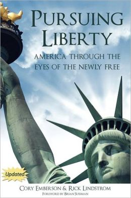 Pursuing Liberty: America Through the Eyes of the Newly Free (Updated)