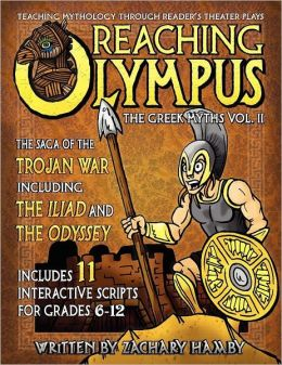 Reaching Olympus: Teaching Mythology Through Reader's Theater, The Greek Myths Vol. II, The Saga of the Trojan War Including the Iliad and the Odyssey