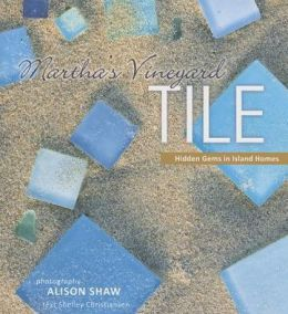 Martha's Vineyard Tile : Hidden Gems in Island Homes