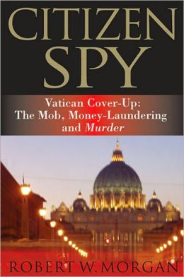 Citizen Spy: The Mob, Money-Laundering and Murder