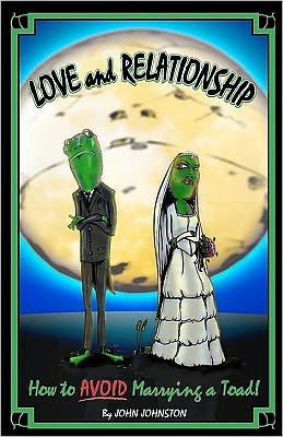 Love and Relationship: How to Avoid Marrying a Toad