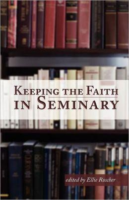 Keeping the Faith in Seminary
