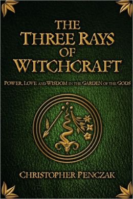 The Three Rays of Witchcraft: Power, Love and Wisdom in the Garden of the Gods