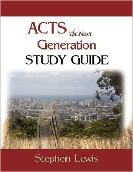 Acts The Next Generation Study Guide