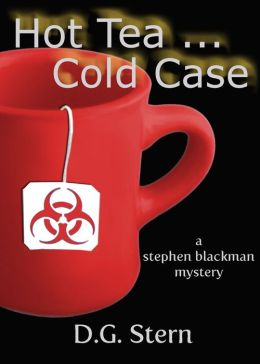 Hot Tea...Cold Case: A Stephen Blackman Mystery