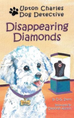 Disappearing Diamonds (Adventures of Upton Charles Dog Detective)