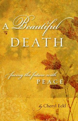 A Beautiful Death: Facing the Future with Peace