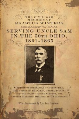 The Civil War Memoirs Of Erastus Winters, Corporal, Company K, 50, O.V.I.