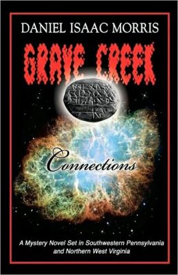 Grave Creek Connections: A Mystery Novel Set in Southwestern Pennsylvania and Northern West Virginia