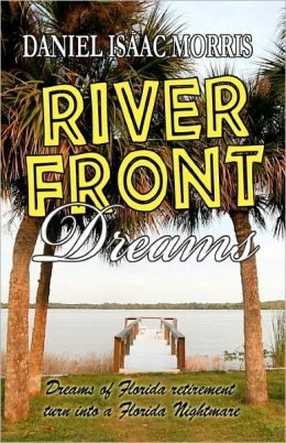 Riverfront Dreams: A retirement Nightmare