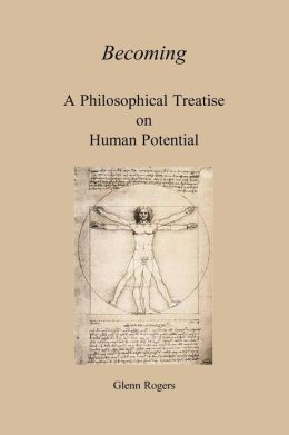 Becoming: A Philosophical Treatise On Human Potential