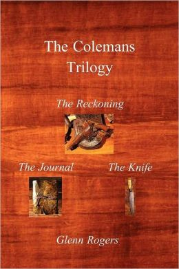The Colemans Trilogy: The Reckoning, the Journal, the Knife