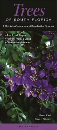 Trees of South Florida: A Guide to Common and Rare Native Species
