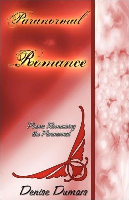 Paranormal/Romance: Poems Romancing The Paranormal