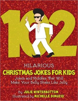 102 Hilarious Christmas Jokes For Kids - Jokes and Riddles That Will Make Your Belly Shake Like Jelly