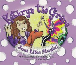 Kathryn the Grape - Just Like Magic!
