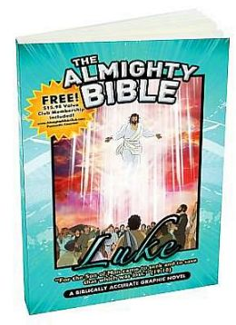 The Almighty Bible - Luke: A biblically accurate Graphic Novel