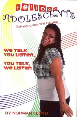 Hellooo Adolescents - Our Hope for the Future: We Talk, You Listen... You Talk, We Listen