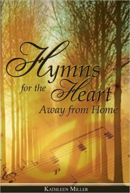 Hymns for the Heart Away from Home