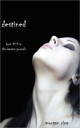 Destined (Book #4 In The Vampire Journals)
