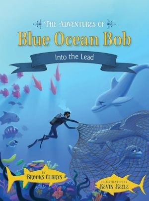 The Adventures of Blue Ocean Bob Into the Lead