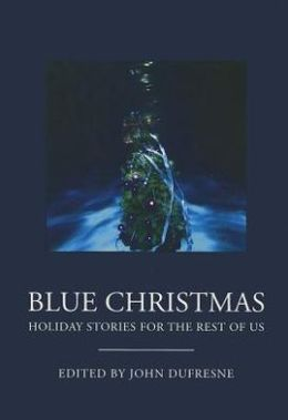 Blue Christmas: The Holidays for the Rest of Us.