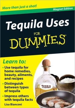 Tequila Uses for Dummies: More Than Just a Shot!