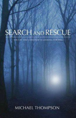 Search and Rescue: The Life & Love that Is Looking for You